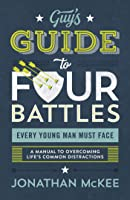 The Guy's Guide To Four Battles Every Young Man