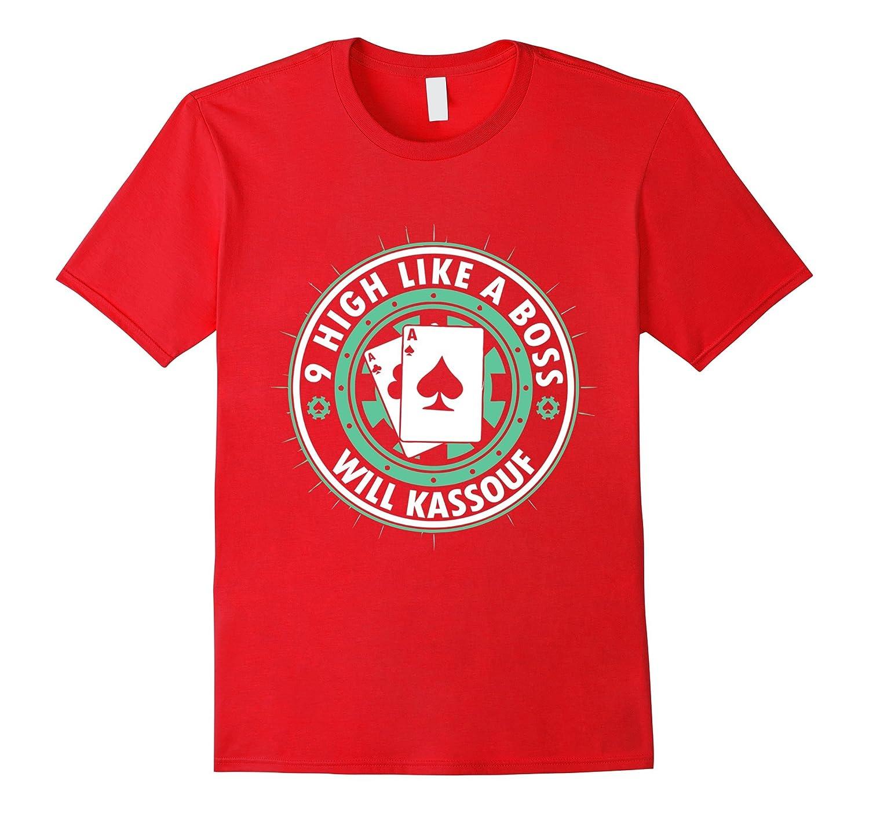 9 High Like a Boss - Will Kassouf - Poker Shirt-TD