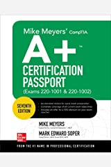 Mike Meyers' CompTIA A+ Certification Passport, Seventh Edition (Exams 220-1001 & 220-1002) (Mike Meyers' Certification Passport) Kindle Edition