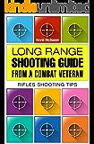 Long range shooting guide from a combat veteran.: Rifles shooting tips.