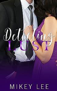 Detecting Lust : An Erotic Detective Novel: Sin Book 1