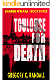 Toulouse For Death: Sharon O'Mara - Book Three (The Chronicles of Sharon O'Mara 3)