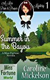Summer in the Bayou (Miss Fortune World (A Miss Prim & Proper Mystery) Book 1)