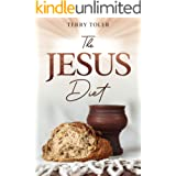 The Jesus Diet: Health and Wellness Through The Power of The Lord's Supper