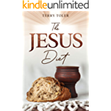 The Jesus Diet: Health and Wellness Through The Power of God's Word