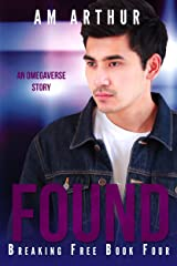 Found: An Omegaverse Story (Breaking Free Book 4) Kindle Edition