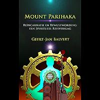 MOUNT PARIHAKA: REÏNCARNATIE EN BEWUSTWORDING: EEN SPIRITUEEL REISVERSLAG