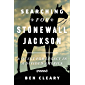 Searching for Stonewall Jackson: A Quest for Legacy in a Divided America