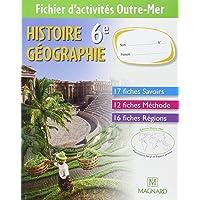 Histoire Géographie 6e : Fichier d'activités : Outre-Mer