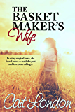 The Basket Maker's Wife (The Basket Series Book 1)