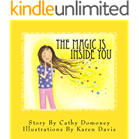 The Magic Is Inside You: Powerful & Positive Thinking For Confident Children (Positive Mindset For Kids Book 1)