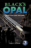 Black's Opal: Never cross your own path. (Crystal Cave Adventures Book 3)