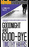 Goodnight and Good-bye (Thomas Kyd Investigates Book 1)