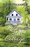 Rose Hill Cottage (The Glory Circle Sisters) (Volume 3)