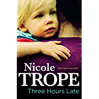 Three Hours Late: An absolutely heartbreaking page turner