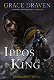 The Ippos King (Wraith Kings Book 3)