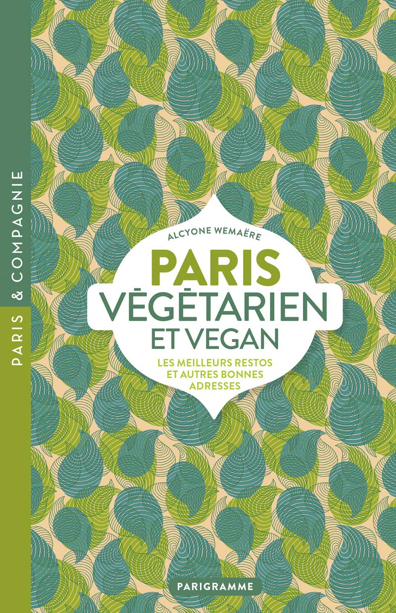 cours de cuisine vegan paris Paris vegan et vegetarien (French) Mass Market Paperback u2013 Sep 30 2018
