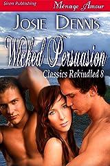 Wicked Persuasion [Classics Rekindled 8] (Siren Publishing Menage Amour)