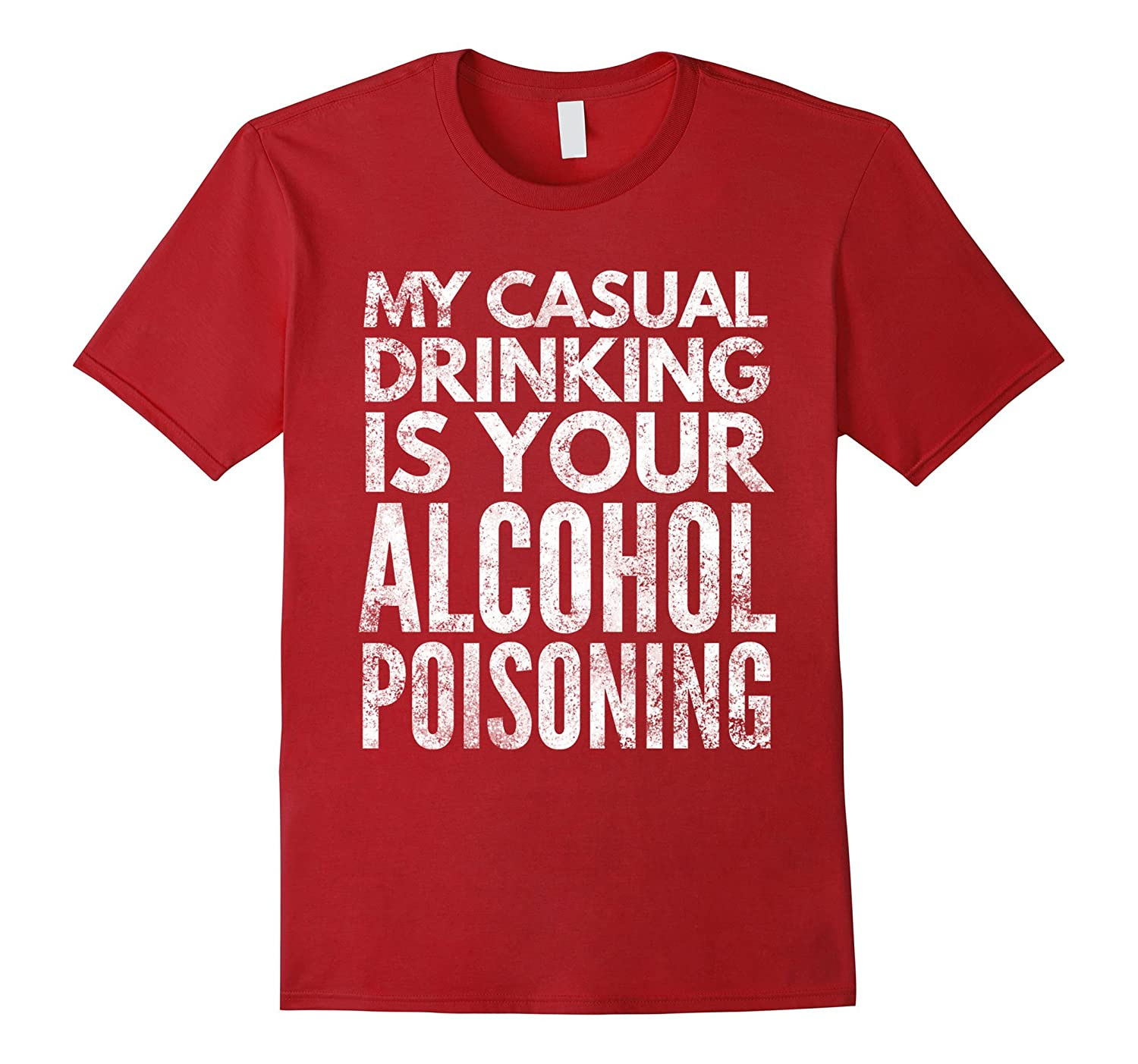 My casual drinking is your alcohol poisoning drinking shirt-ah my shirt one gift