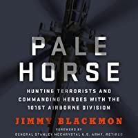 Pale Horse: Hunting Terrorists and Commanding Heroes with the 101st Airborne Division