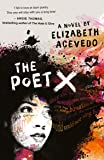 The Poet X - SHORTLISTED FOR THE WATERSTONES CHILDREN'S BOOK PRIZE, LONGLISTED FOR THE CILIP CARNEGIE MEDAL