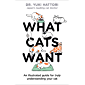 What Cats Want: An Illustrated Guide for Truly Understanding Your Cat (English Edition)
