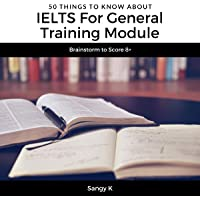 50 Things to Know About IELTS for General Training Module: Brainstorm to Score 8+