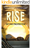 Rise of the Protector: Fast-paced Sci-Fantasy packed with witty banter and heart.