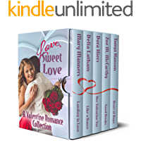 Love, Sweet Love: A Valentine Romance Collection