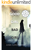 Good Girl Bad Girl: A Crime Suspense Thriller (Kal Medi Book 1)