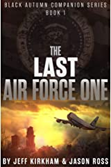 The Last Air Force One: A Post-Apocalyptic Thriller (Black Autumn Companion Series Book 1) Kindle Edition