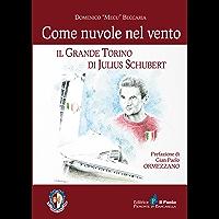 COME NUVOLE NEL VENTO: Il Grande Torino di Julius Schubert (Nuanse)