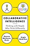 Collaborative Intelligence: Four Influential Strategies for Thinking with People Who Think Differently