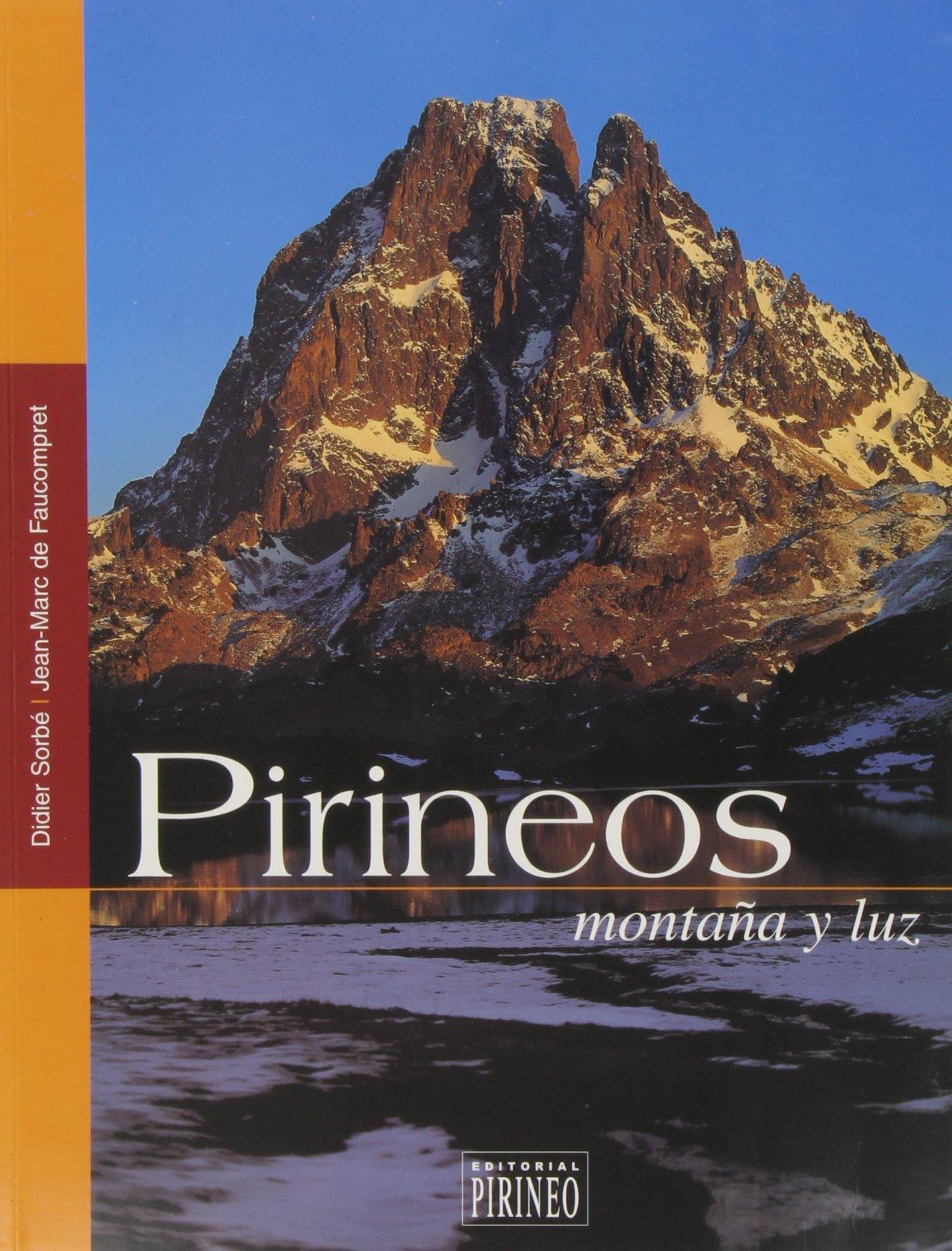 Pirineos: montaña y luz: Didier; Faucompret, Jean-Marc de ...
