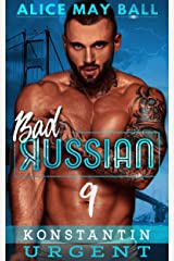 Konstantin Urgent: An Over The Top Alpha Urgent older man younger woman insta-love romance (Bad Russian Book 9) Kindle Edition