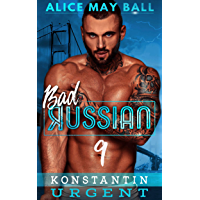 Konstantin Urgent: An Over The Top Alpha Urgent older man younger woman insta-love romance (Bad Russian Book 9) (English Edition)