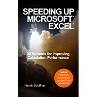Speeding Up Microsoft Excel: 30 Methods for Improving Calculation Performance (English Edition)