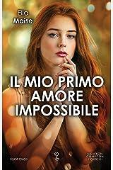 Il mio primo amore impossibile (Italian Edition) Kindle Edition