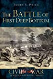 The Battle of First Deep Bottom (Civil War Series)