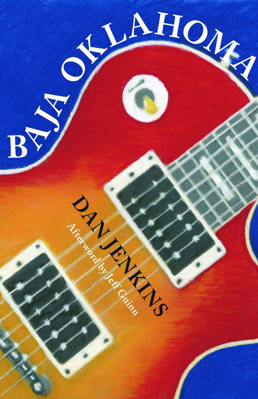 Baja Oklahoma Texas Tradition Series Jenkins Mr Dan Guinn Jeff 9780875653990 Amazon Com Books