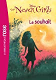 The Never Girls 03 - Le souhait
