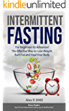 Intermittent Fasting: For Beginners to Advanced: The Effective Way to Lose Weight, Burn Fat and Heal Your Body: Bonus Chapter: How To Turn Intermittent Fasting Into A Healthy Habit