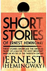 Short Stories of Ernest Hemingway Kindle Edition