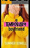 A Temporary Boyfriend: The Fake Love Series