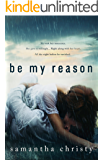 Be My Reason