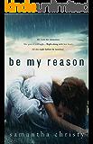 Be My Reason