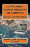 La Palabra: Ultimo Reducto de Libertad (Spanish Edition)