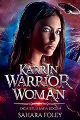 KARRIN: Warrior Woman: A Hero Fantasy / Sci-Fi Adventure (Excalibur Saga Book 4) Kindle Edition
