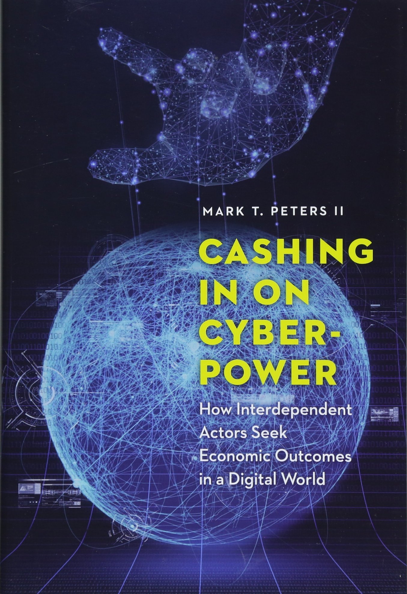 Cashing In on Cyberpower: How Interdependent Actors Seek Economic Outcomes in a Digital World ebook