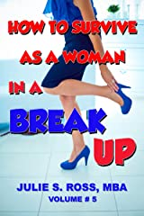 How To Survive As a Woman In A Break-Up Kindle Edition